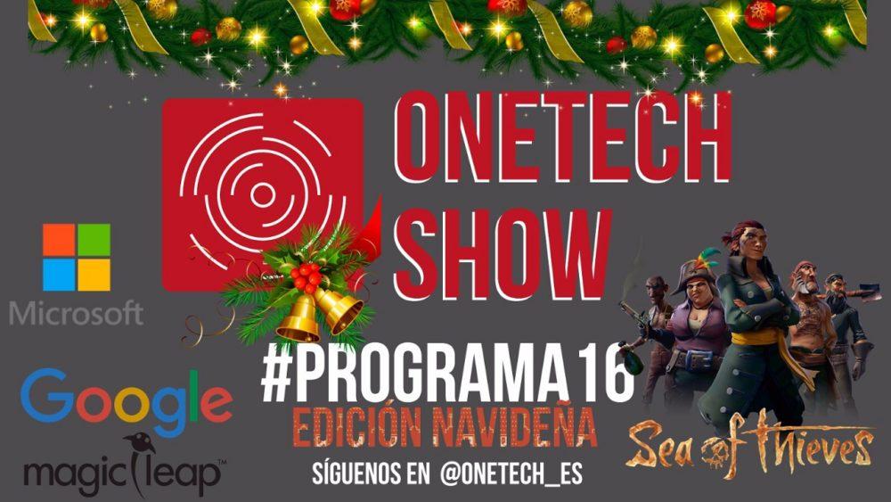 OneTech Show Especial Navidad, Google, Magic Leep One, Sea of Thieves y más 1