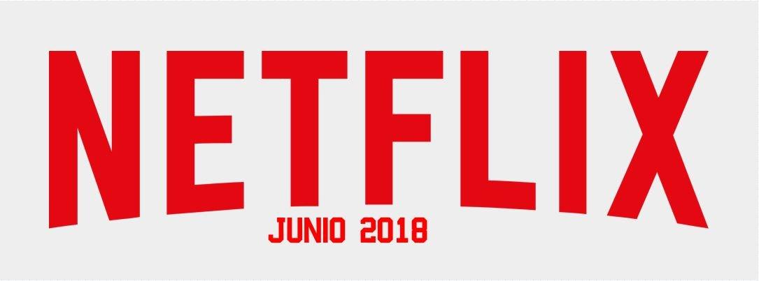 Estrenos de Netflix para Junio 2018
