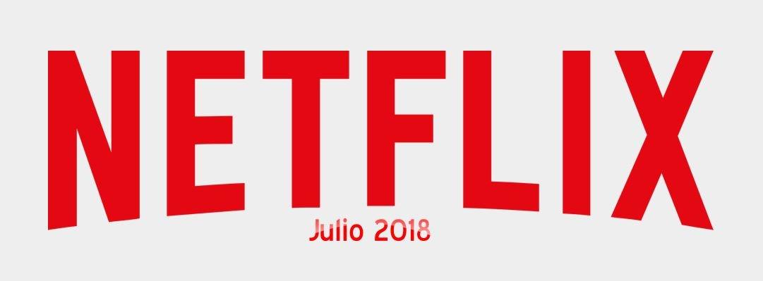 Novedades de Netflix para julio 2018