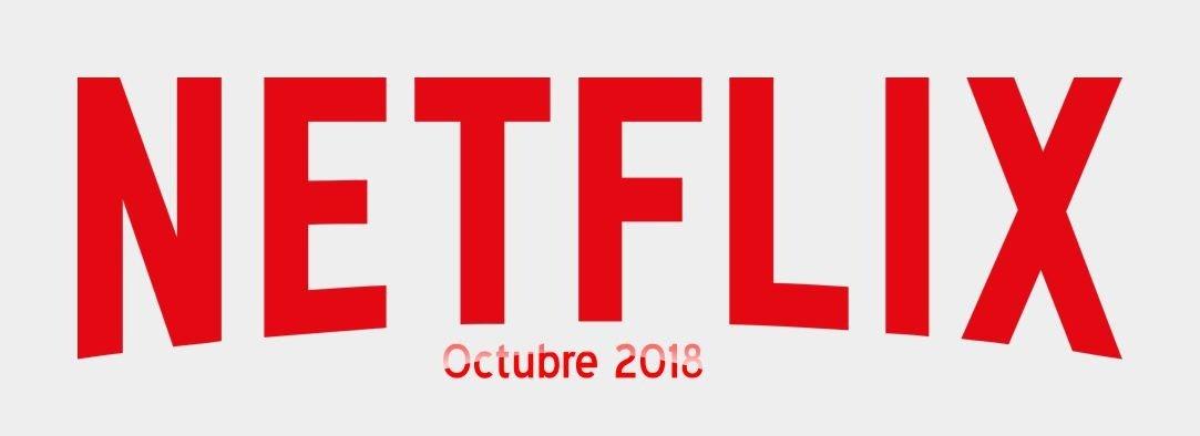 Netflix - Octubre 2018
