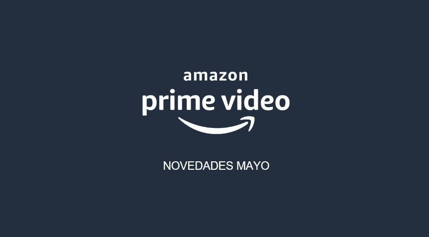 Estrenos de Amazon Prime Video para Mayo de 2020